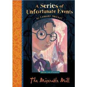 A Series of Unfortunate Events 04. The Miserable Mill imagine