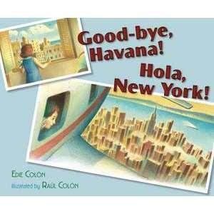 Good-bye, Havana! Hola, New York! imagine