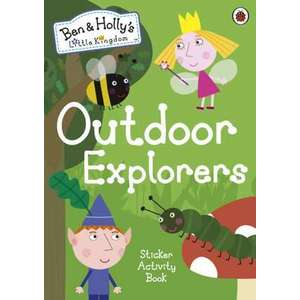 Ben and Holly's Little Kingdom: Outdoor Explorers Sticker Activity Book imagine