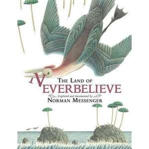 The Land of Neverbelieve. by Norman Messenger imagine