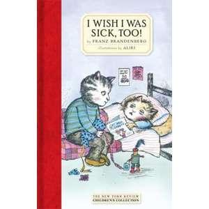 I Wish I Was Sick, Too! imagine