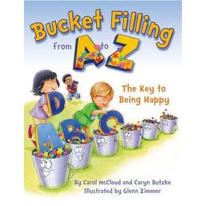Bucket Filling From A To Z: The Key To Being Happy imagine