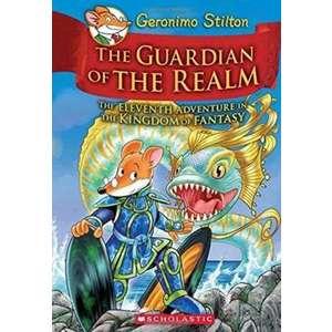 The Guardian of the Realm (Geronimo Stilton and the Kingdom of Fantasy #11), Volume 11 imagine