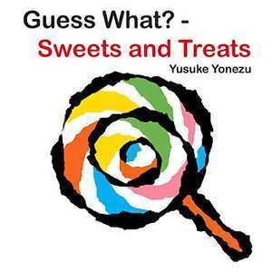 Guess What?--Sweets and Treats imagine
