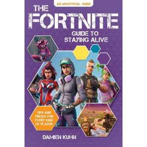 The Fortnite Guide to Staying Alive imagine