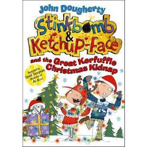 Stinkbomb and Ketchup-Face and the Great Kerfuffle Christmas Kidnap imagine