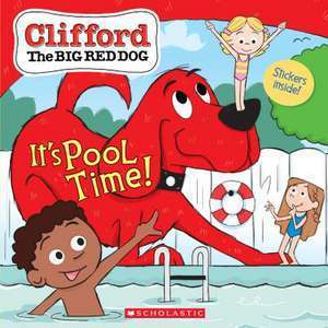 It's Pool Time! (Clifford the Big Red Dog Storybook) imagine