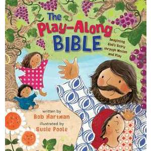The Play-Along Bible: Imagining God's Story Through Motion and Play imagine