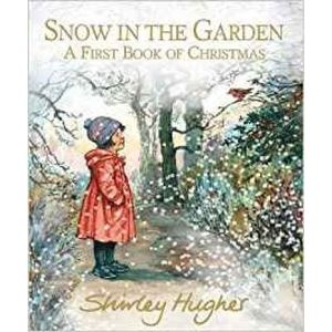 Snow in the Garden: A First Book of Christmas imagine
