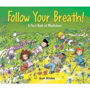 Folow Your Breath! : A First Book of Mindfulness imagine