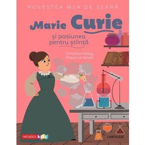 Povestea mea de seară: Marie Curie și pasiunea pentru știință imagine