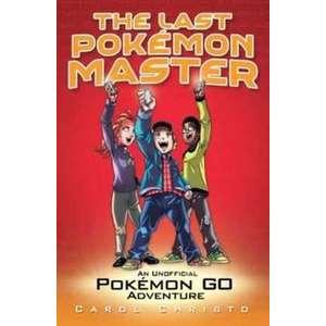 The Last Pokemon Master: An Unofficial Pokemon Go Adventure imagine