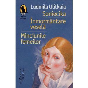 Soniecika. Inmormantare vesela. Minciunile femeilor | Ludmila Ulitkaia imagine