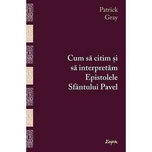 Cum sa citim si sa interpretam Epistolele Sfantului Pavel | Patrick Gray imagine