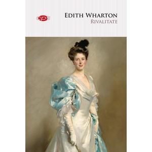 Rivalitate   Edith Wharton imagine
