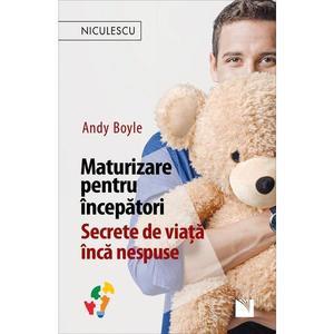 Maturizare pentru incepatori | Andy Boyle imagine