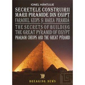 Secretele Construirii Marii Piramide din Egipt | Hantulie Ionel imagine