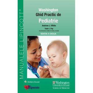 Ghid practic de pediatrie Washington   Andrew White, Tudor L. Pop imagine