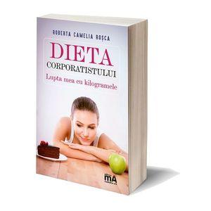 Dieta corporatistului | Roberta Camelia Rosca imagine