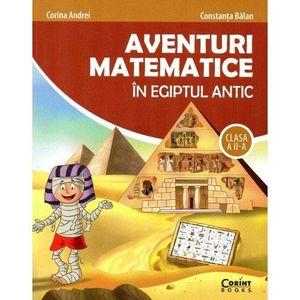 Aventuri matematice in Egiptul Antic - clasa a II-a | Corina Andrei, Balan Constanta imagine