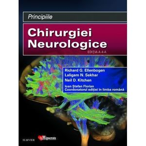 Principiile Chirurgiei Neurologice   Richard Ellenbogen, Laligam Sekhar, Neil Kitchen, Ioan Stefan Florian imagine