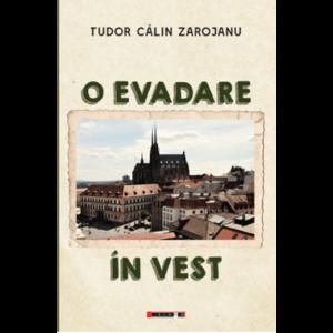 O evadare in Vest | Tudor Calin Zarojanu imagine