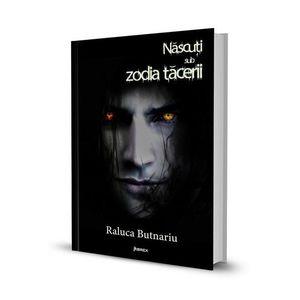 Nascuti sub zodia tacerii   Raluca Butnariu imagine