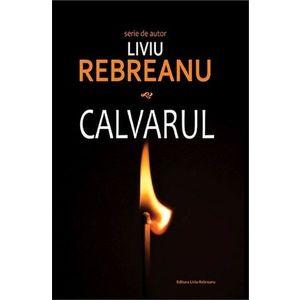 Calvarul | Liviu Rebreanu imagine