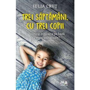 Trei saptamani, cu trei copii | Iulia Crut imagine