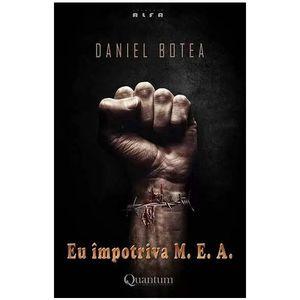 Eu impotriva M.E.A. | Daniel Botea imagine
