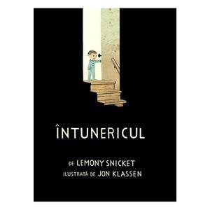 Intunericul | Lemony Snicket imagine