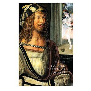 Escrocii galeriilor de arta   Philip Hook imagine