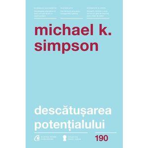Descatusarea potentialului | Michael K. Simpson imagine