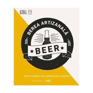 Berea artizanală - Cum să stăpânești arta fabricării berii la domiciliu imagine