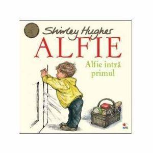 Alfie intra primul   Shirley Hughes imagine