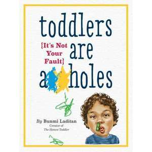 Toddlers Are A**holes imagine