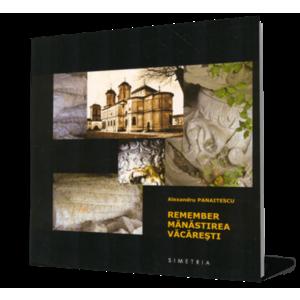 Remember Mănăstirea Văcăreşti imagine