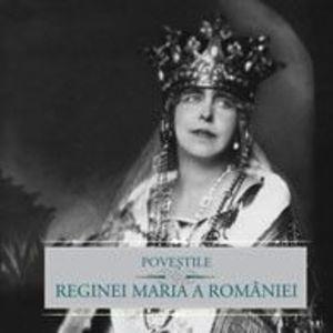 Poveştile Reginei Maria a României imagine