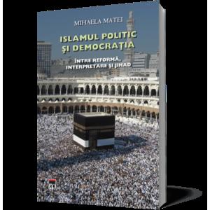 Islamul politic si democratia. Intre reforma, interpretare si jihad imagine