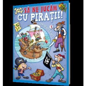 Să ne jucăm cu piraţii. Vol. I imagine
