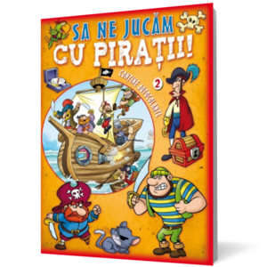 Să ne jucăm cu piraţii. Vol II imagine