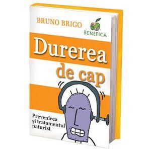 Durerea de cap. Prevenirea şi tratamentul naturist imagine