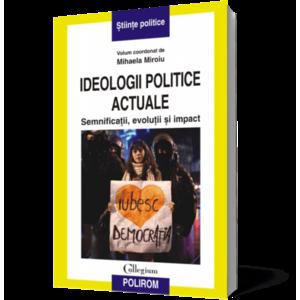 Ideologii politice actuale. Semnificaţii, evoluţii şi impact imagine