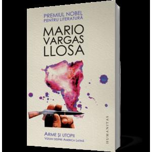 Arme şi utopii. Viziuni despre America Latină imagine