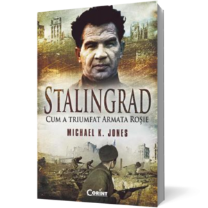 Stalingrad. Cum a triumfat Armata Rosie imagine