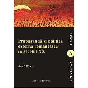 Propaganda si politica externa romaneasca in secolul XX imagine