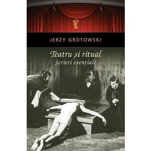 Teatru si ritual - Scrieri esentiale imagine