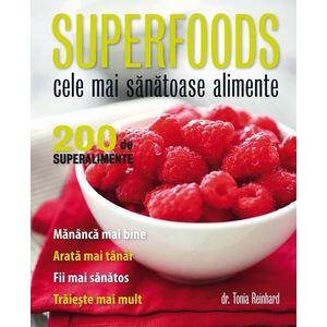Superfoods. Cele mai sanatoase alimente imagine