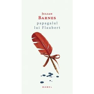 Papagalul lui Flaubert (paperback) imagine