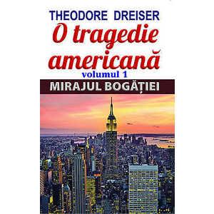 O tragedie americana , Vol. 1: Mirajul bogatiei imagine